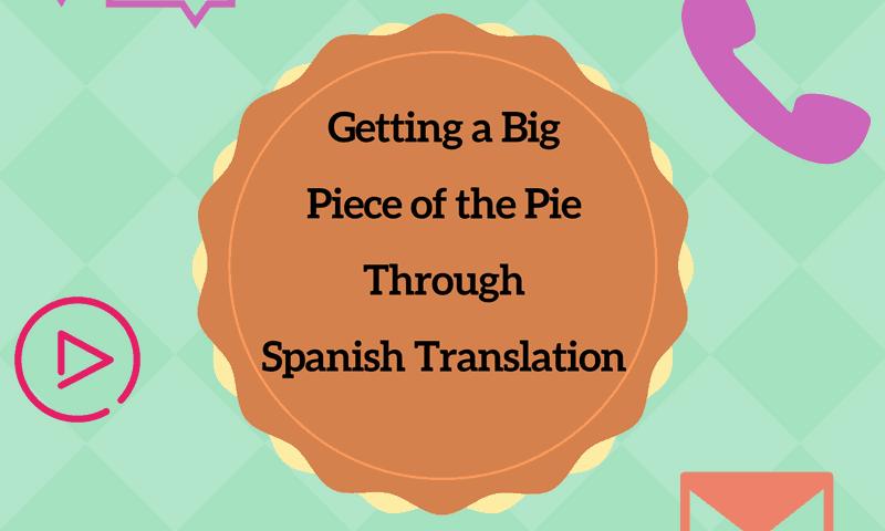 betting big piece of pie spanish translation