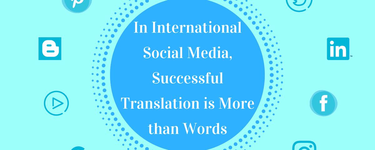 social media translation more than words
