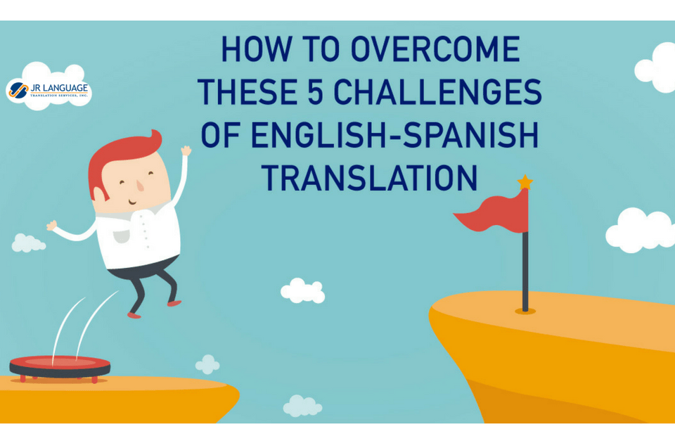 overcome challenges of spanish translation