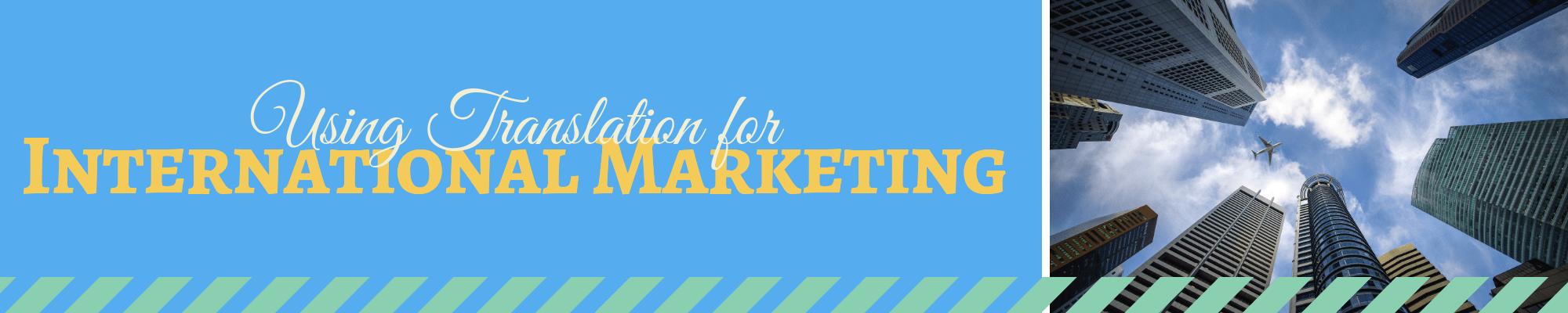Using Translation in International Marketing