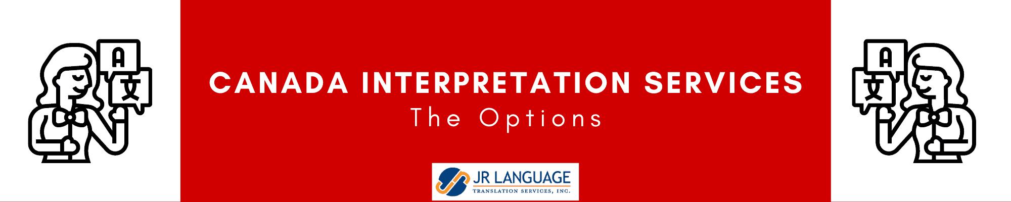 Canada Language interpretation Services and options